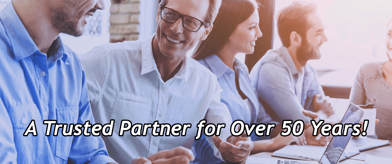 A Trusted Partner for Over 50 Years!