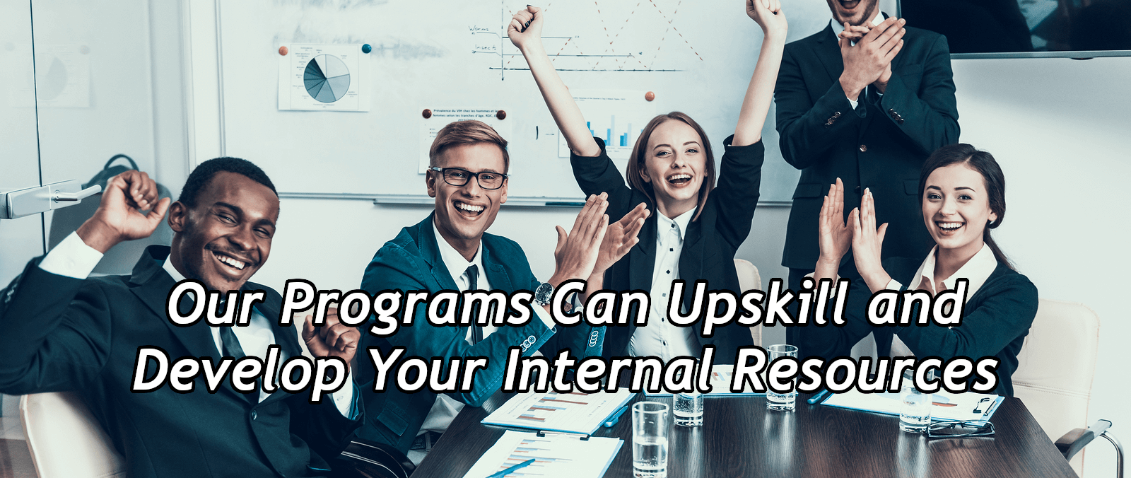 Upskill Your Internal Resources